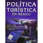 Libro Politica Turistica En Mexico *cj