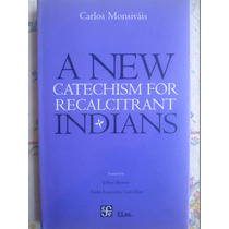 A New Indians Carlos Monsivais 2007