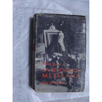 Libro Historia General De La Revolucion Mexicana , Jose C. V