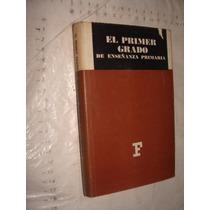 Libro El Primer Grado De Enseñanza Primaria , 252 Paginas ,