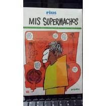 Mis Super Machos, Rius, Nuevo Original Y Cerrado Vbf
