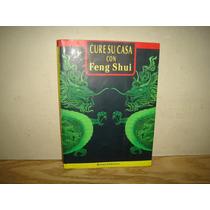 Cure Su Casa Con Feng Shui - Ronald Lorenzana