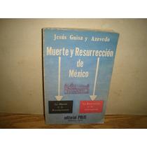 Muerte Y Resurrección D México-jesús Guisa Y Azevedo-firmado