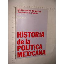 Libro Historia De La Politica Mexicana, Gobernantes De Mexic