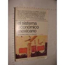 Libro El Sistema Economico Mexicano, Un Analisis Sobre Su Si