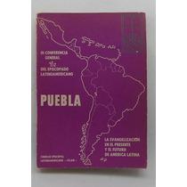 Puebla. La Evangelización En El Presente Y El Futuro.