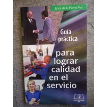 Libro Practico Para Lograr Calidad En El Servicio