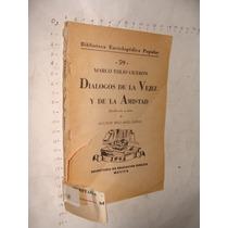 Libro Antiguo Dialogos De La Vejez Y De La Amistad, Marco Tu