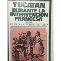 Yucatán Durante La Intervención Francesa.