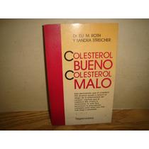 Colesterol Bueno, Colesterol Malo