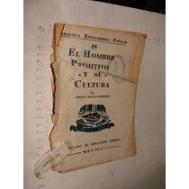 Libro Antiguo El Hombre Primitivo Y Su Cultura, Pedro Bosch,