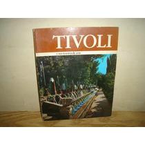 Tivoli Y Sus Tesoros De Arte