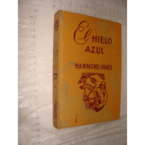 Libro El Hielo Azul , Hammond Innes , 252 Paginas