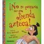 Libro No Te Gustaria Ser Una Ofrenda Azteca