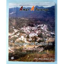 Canelas, Dgo. Monografía. Enrique Rodríguez Solano. Vbf