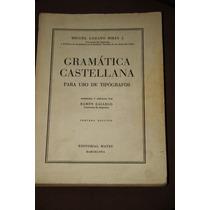 Gramatica Castellana Para Uso De Tipografos Lozano Ribas