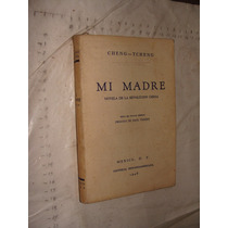 Libro Antiguo , Año 1946 , Mi Madre , Novela De La Revolucio