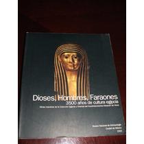 Libro Dioses, Hombres, Faraones 3500 Años Cult. Egipcia 1993