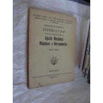 Libro Ajuste Mecanico Maquinas Herramientas , Tercer , Año 1
