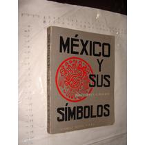 Libro Mexico Y Sus Simbolos , Carmen G. Basurto , Año 1972 ,