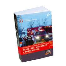 Desastres, Siniestros Y Emergencias