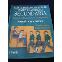 Preparación Para Examen De Admisión - Matemáticas Y Español.