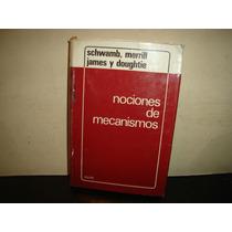 Nociones De Mecanismos - Schwamb, Merrill James Y Doughtie