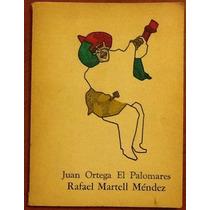 Juan Ortega El Palomares. Rafael Martell Méndez 1a. Edición