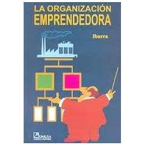 Libro La Organización Emprendedora, Ibarra Excelenteestado