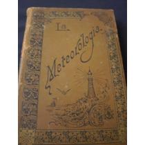 La Meteorología Dr. Fernando Santander Y Gómez Año 1898