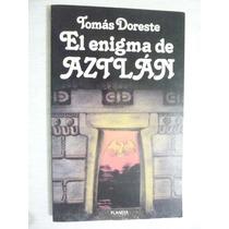 El Enigma De Aztlán. Tomás Doreste. 1a Reimp. Planeta. 1993.
