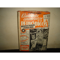 Cómo Debe Anunciarse En Los Periódicos-j. Vicens Carrió-1954