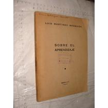 Libro Antiguo , Año 1947 ,sobre El Aprendizaje , Luis Martin