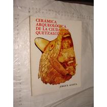 Libro Ceramica Arqueologica De La Ciudad De Quetzalcoatl , J