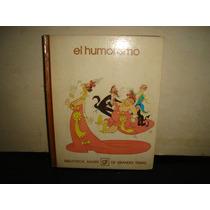 El Humorismo . Bibliotec Salvat De Grandes Temas
