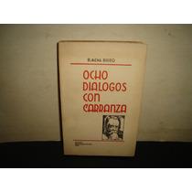 Ocho Diálogos Con Carranza - B. Mena Brito - 1933
