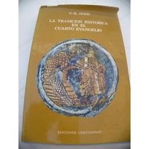 Dodd. La Tradición Histórica En El Cuarto Evangelio. 1978.