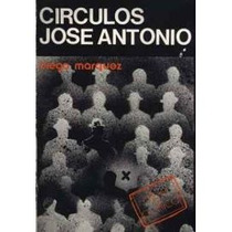 Horrillo Marquez, Salvador Borrego: Circulos Jose Antonio