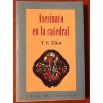 Asesinato En La Catedral T. S. Eliot Edición Bilingüe
