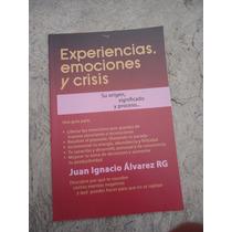 Experiencias Emociones Y Crisis Juan Ignacio