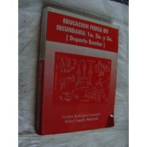 Libro Educacion Fisica En Secundaria 1, 2, 3 , Deporte Escol