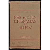 Más De Cien Epigramas De Kien - José F. Elizondo. 1932