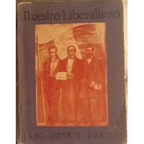 Nuestro Liberalismo. José G. Zuno