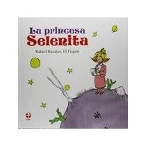 Libro La Princesa Selenita *cj