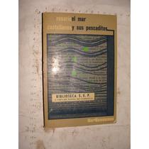 Libro El Mar Y Los Pescaditos , Rosario Castellanos ,198 Pag
