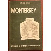 Monterrey. Síntesis De Su Desarrollo. Gerardo De León