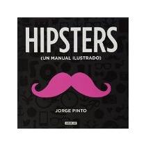 Libro Hipsters Un Manual Ilustrado *cj
