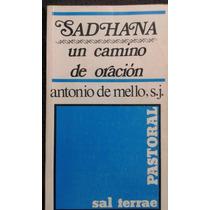 Anthony De Mello Sadhana Un Camino De Oracion