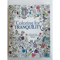 Libro Para Dibujar Adultos - Coloring For Tranquility