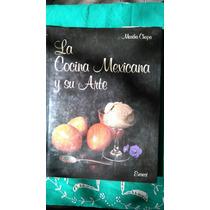 La Cocina Mexicana Y Su Arte. Martha Chapa.